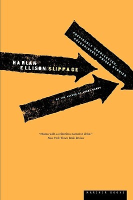 Slippage: Previously Uncollected, Precariously Poised Stories (1998) by Harlan Ellison