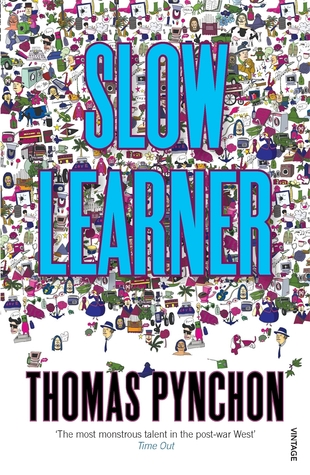 Slow Learner: Early Stories (1995) by Thomas Pynchon