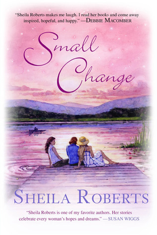 Small Change (2010) by Sheila Roberts