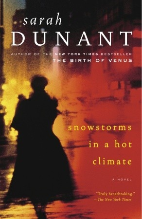 Snowstorms in a Hot Climate (2005) by Sarah Dunant