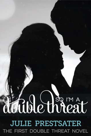 So I'm a Double Threat (2010) by Julie Prestsater