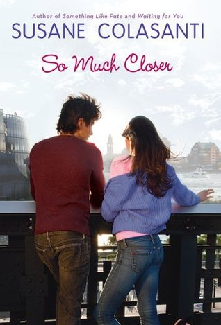 So Much Closer (2011) by Susane Colasanti