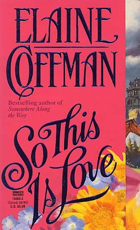 So This Is Love (1995) by Elaine Coffman