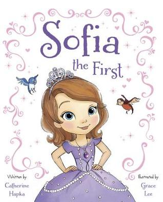 Sofia the First (2012) by Catherine Hapka