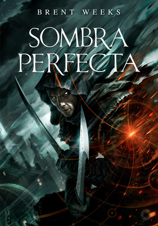 Sombra perfecta (2012) by Brent Weeks
