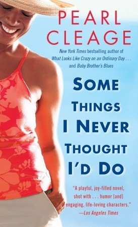 Some Things I Never Thought I'd Do (2009) by Pearl Cleage
