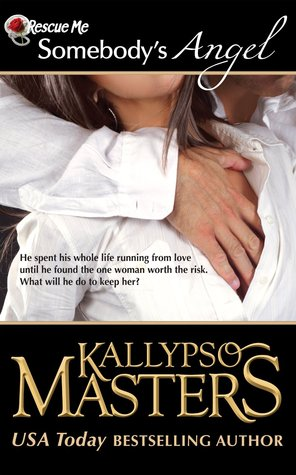 Somebody's Angel (2013) by Kallypso Masters