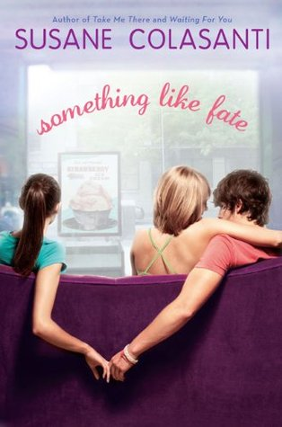 Something Like Fate (2010) by Susane Colasanti
