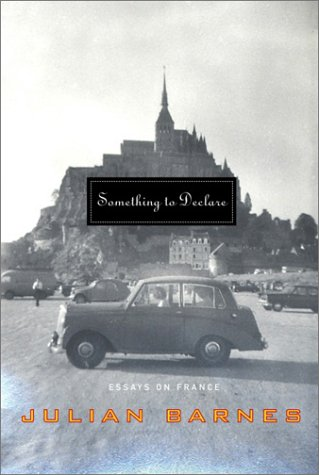 Something to Declare: Essays on France (2002)