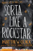 Sorta Like A Rockstar (2014) by Matthew Quick