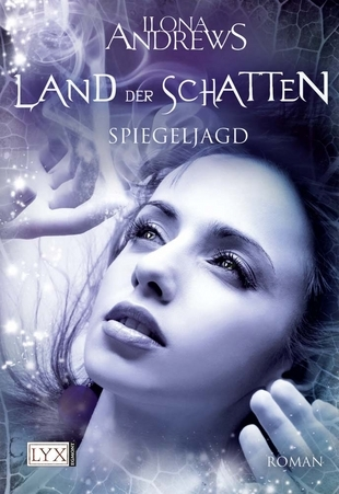 Spiegeljagd (2011) by Ilona Andrews