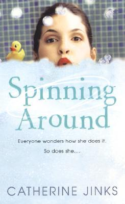 Spinning Around (2006) by Catherine Jinks