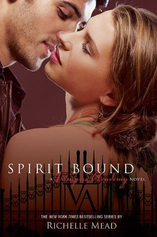 Spirit Bound (2010) by Richelle Mead