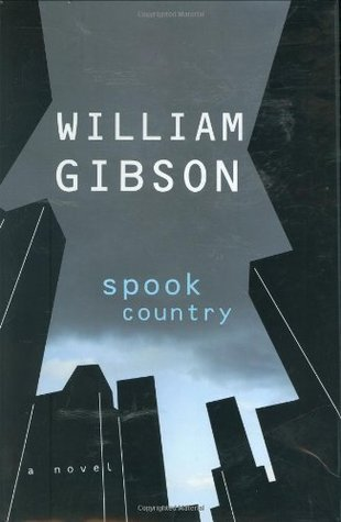 Spook Country (2007) by William Gibson