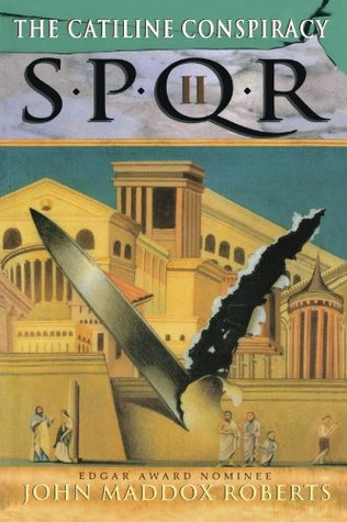 SPQR II: The Catiline Conspiracy (2001) by John Maddox Roberts