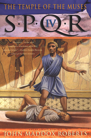 SPQR IV: The Temple of the Muses (1999) by John Maddox Roberts