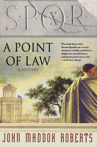 SPQR X: A Point of Law (2007) by John Maddox Roberts