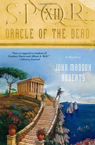 SPQR XII: Oracle of the Dead (2008) by John Maddox Roberts