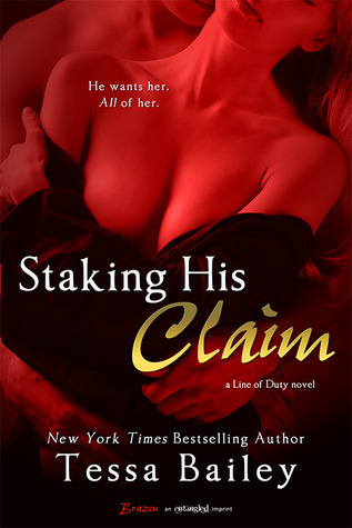 Staking His Claim (2014) by Tessa Bailey