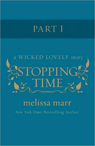 Stopping Time, Part 1 (2010) by Melissa Marr