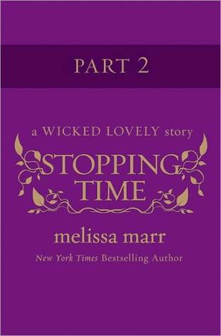 Stopping Time, Part 2 (2010) by Melissa Marr
