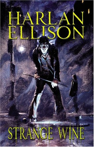 Strange Wine (2004) by Harlan Ellison