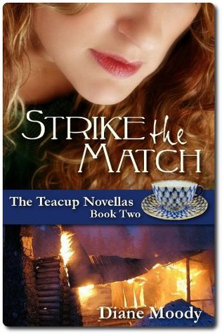 Strike the Match (2011) by Diane Moody