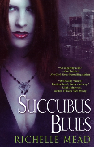 Succubus Blues (2007) by Richelle Mead