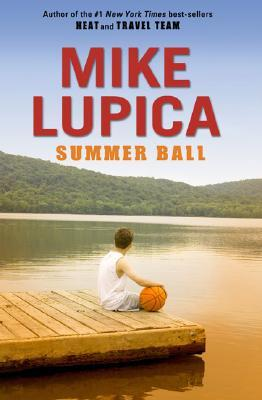 Summer Ball (2007) by Mike Lupica