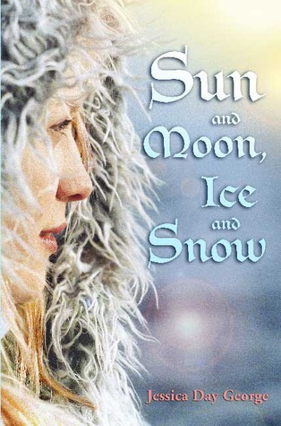 Sun and Moon, Ice and Snow (2008) by Jessica Day George