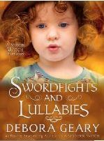 Swordfights & Lullabies (2013) by Debora Geary