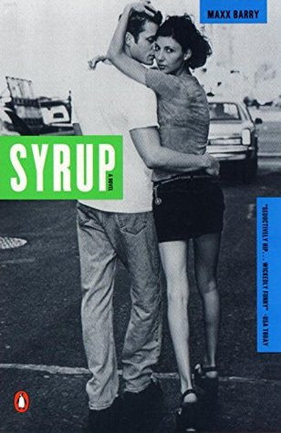 Syrup (2000) by Max Barry