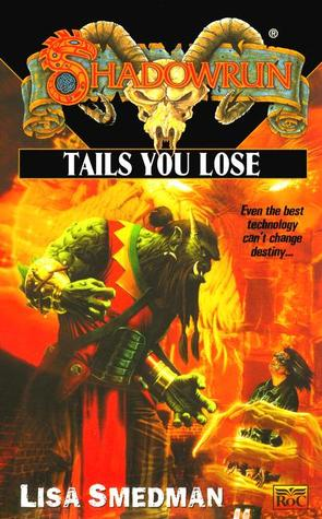 Tails you Lose (2001) by Lisa Smedman