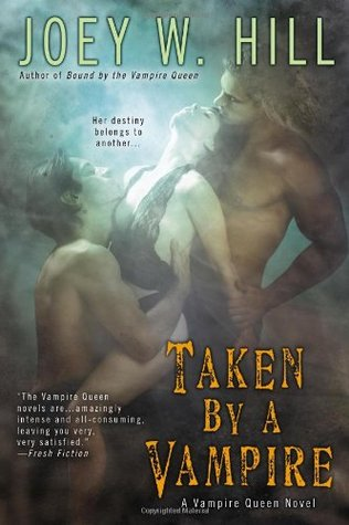 Taken by a Vampire (2013) by Joey W. Hill