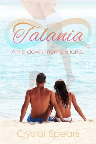 Talania : A trip down memory lane... (2013) by Crystal Spears