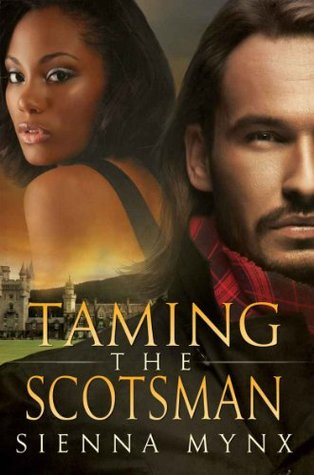 Taming the Scotsman (2011) by Sienna Mynx