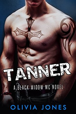 Tanner: A Black Widow MC Romance (2015) by Olivia Jones