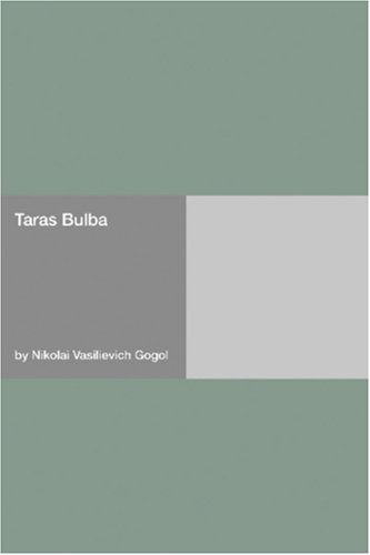 taras bulba essay The historical tale taras bulba of this collection became famous the main character of this story was a strong,  how to write a research paper on nikolai gogol.