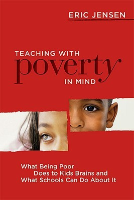 Teaching with Poverty in Mind: What Being Poor Does to Kids' Brains and What Schools Can Do about It (2009)