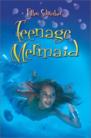 Teenage Mermaid (2003) by Ellen Schreiber