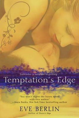 Temptation's Edge (2012) by Eve Berlin