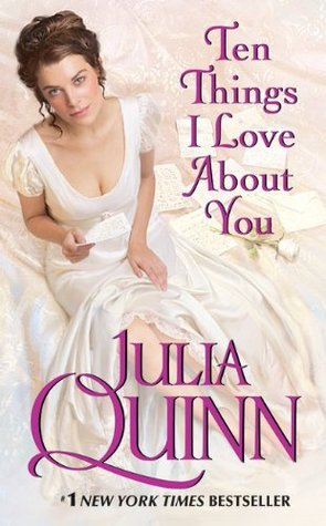 Ten Things I Love About You (2010) by Julia Quinn