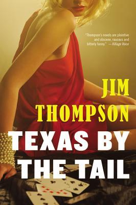 Texas by the Tail (2014) by Jim Thompson