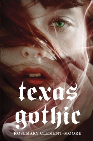 Texas Gothic (2011) by Rosemary Clement-Moore