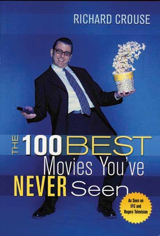 The 100 Best Movies You've Never Seen (2003)