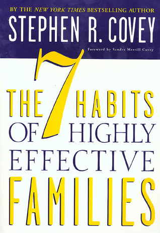 The 7 Habits of Highly Effective Families (1998) by Stephen R. Covey