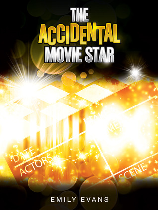 The Accidental Movie Star (2000) by Emily  Evans