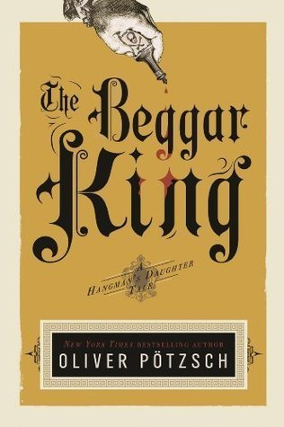 The Begger King: A Hangman's Daughter (2010) by Oliver Pötzsch