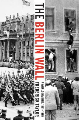 The Berlin Wall: A World Divided, 1961-1989 (2007)
