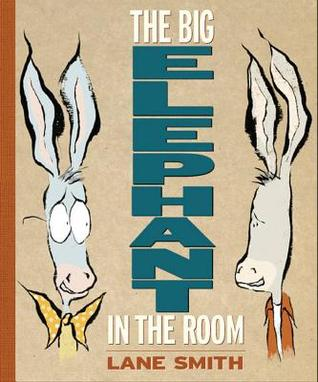 The Big Elephant in the Room (2009) by Lane Smith